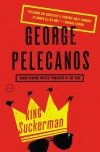 King Suckerman - George Pelecanos