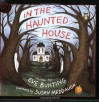 In The Haunted House - Eve Bunting, Susan Meddaugh