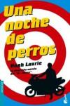 Una Noche De Perros - Hugh Laurie, Alberto Coscarelli