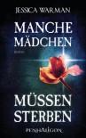 Manche Mädchen müssen sterben: Roman (German Edition) - Jessica Warman