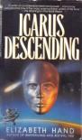 Icarus Descending - Elizabeth Hand