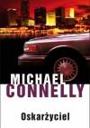 Oskarżyciel - Michael Connelly