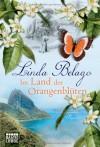 Im Land der Orangenblüten - Linda Belago