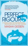 Perfect Rigour: A Genius And The Mathematical Breakthrough Of The Century - Masha Gessen