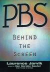 PBS: Behind the Screen - Laurence Jarvik, Van Gordon Sauter