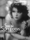 Sin in Soft Focus: Pre-Code Hollywood - Mark A. Vieira