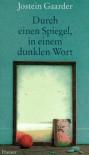 Durch einen Spiegel, in einem dunklen Wort - Jostein Gaarder