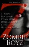 Zombie Boyz - T.J. Klune, Eric Arvin, Ethan Stone, Daniel A. Kaine, Ethan Day, Geoffrey Knight