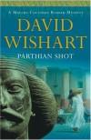 Parthian Shot (Marcus Corvinus Mysteries) - David Wishart