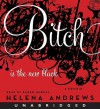 Bitch Is the New Black: A Memoir (Audio) - Helena Andrews, Karen Murray