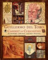 Cabinet of Curiosities: My Notebooks, Collections, and Other Obsessions - Guillermo del Toro, Marc Scott Zicree