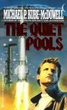 The Quiet Pools - Michael P. Kube-McDowell
