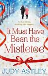 It Must Have Been the Mistletoe - Judy Astley