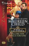 3 KINGS OF CALIFORNIA paperback book set: BARGAINING FOR KING'S BABY / MARRYING FOR KING'S MILLIONS / and FALLING FOR KING'S FORTUNE (Silhouette Desire #1857, 1862, 1868 Maureen Child) - Maureen Child