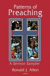 Patterns of Preaching: A Sermon Sampler - Ronald J. Allen