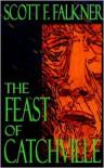 The Feast of Catchville - Scott F. Falkner
