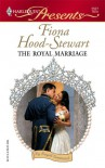 The Royal Marriage (By Royal Command) (Harlequin Presents #2527) - Fiona Hood-Stewart
