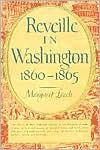 Reveille in Washington, 1860-65 - Margaret Leech