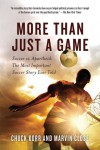 More Than Just a Game: Soccer vs. Apartheid: The Most Important Soccer Story Ever Told - Chuck Korr, Marvin Close