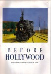 Before Hollywood: Turn-Of-The-Century American Film - American Federation of Arts, Jay Leyda, Charles Musser