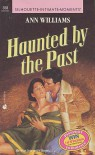 Haunted by the Past - Ann Williams