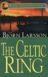 The Celtic Ring (Mariners Library Fiction Classic) - Bjorn Larsson