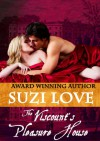 The Viscount's Pleasure House (Pleasure House Series) - Suzi Love