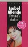 Fortuna's Dochter - Isabel Allende