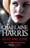Dead and Gone: A True Blood Novel - Charlaine Harris
