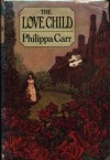 The Love Child - Philippa Carr;Victoria Holt;Jean Plaidy