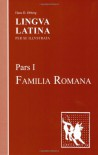 Lingua Latina: Pars I: Familia Romana (Pt. 1) - Hans H. Ørberg
