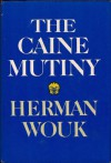"The ""Caine"" Mutiny - Herman Wouk"
