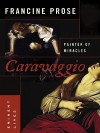 Caravaggio - Francine Prose
