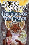 Children of the Gates - Andre Norton