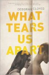 What Tears Us Apart - Deborah Cloyed