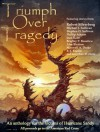 Triumph Over Tragedy: an Anthology for the Victims of Hurricane Sandy - Jean Rabe, Robert Silverberg, Elisabeth Waters, C.J. Henderson, Michael A. Stackpole, Marion Zimmer Bradley, Ari Marmell, Philip Athans, Tobias S. Buckell, Elizabeth Bear, Stephen D. Sullivan, Erik Scott de Bie, Bryan Young, Donald Bingle, Alex Bledsoe, Bradley P. Beaul