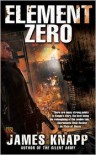 Element Zero (Revivors Series #3) - James Knapp