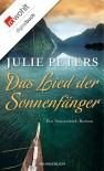 Das Lied der Sonnenfänger: Ein Neuseeland-Roman - Julie Peters