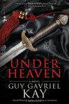 Under Heaven - Guy Gavriel Kay