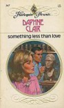 Something Less Than Love - Daphne Clair