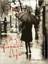 My French Life - Vicki Archer,  Carla Coulson (Photographer)