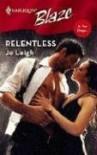 Relentless (Harlequin Blaze) - Jo Leigh