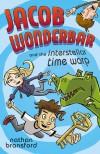 Jacob Wonderbar and the Interstellar Time Warp (Jacob Wonderbar, #3) - Nathan Bransford