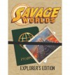 "Savage Worlds Explorer's Edition - Shane Lacy Hensley, Paul ""Wiggy"" Wade-Williams, Joseph Unger, Dave Blewer, Clint Black, Robin Elliot, Simon   Lucas"