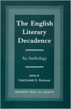 The English Literary Decadence: An Anthology - Christopher S. Nassaar