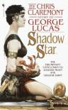 Shadow Star  - Chris Claremont, George Lucas