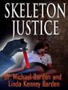 Skeleton Justice - Michael Baden, Linda Kenney Baden