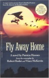 Fly Away Home: The Novelization And Story Behind The Film - Patricia Hermes, Robert Rodat