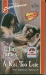 A Kiss Too Late : Reunited (Harlequin Superromance No. 651) - Ellen James