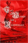 Two Women and a Nightengale: A Novel in Collage - Michael Betancourt